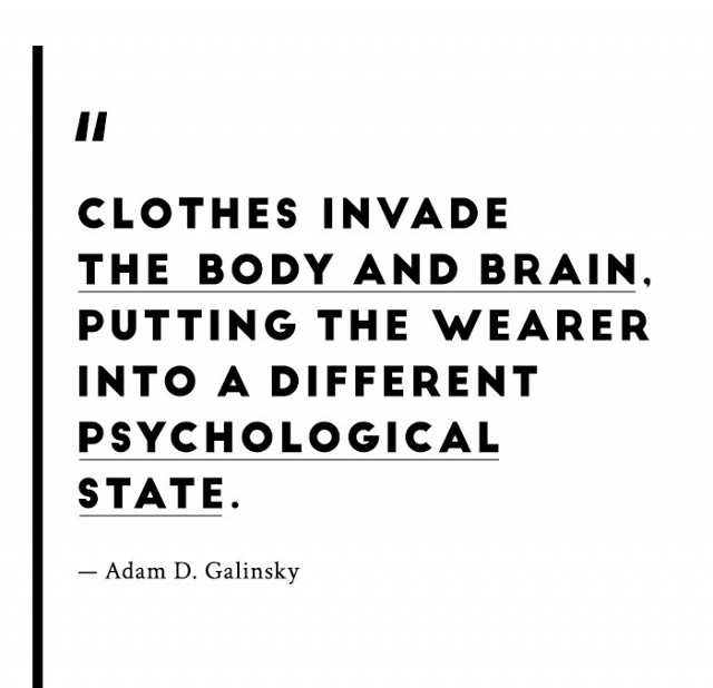 adam galinsky enclothed cognition quote.jpg